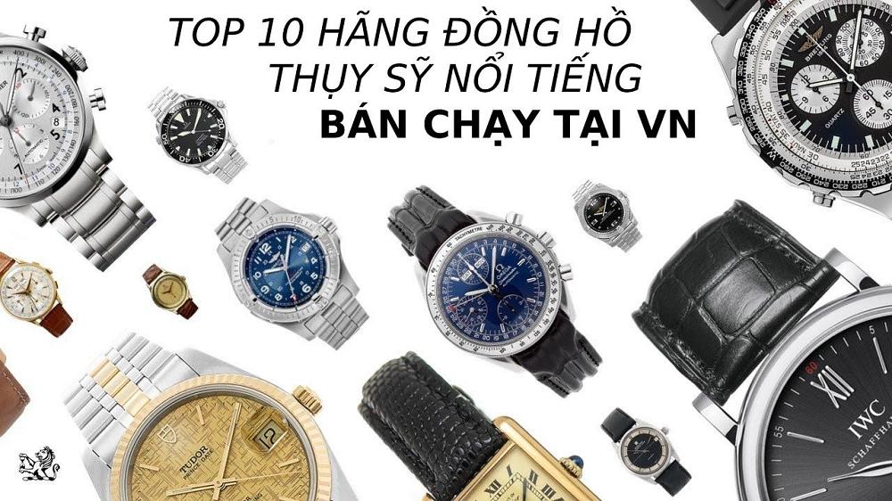 10 hãng đồng hồ Thụy Sỹ nổi tiếng, bán chạy nhất Việt Nam - Ảnh 1